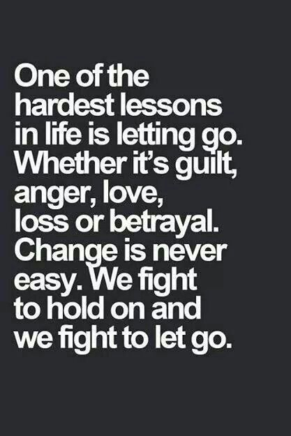 I have a hard time of letting go but most of the time its better for us in the end