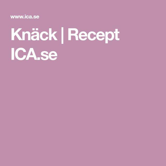 Knäck | Recept ICA.se