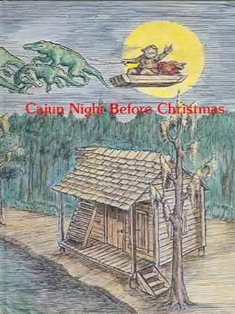 Cajun Night before Christmas - I use to read this to my kids every Christmas when they were small....can't wait to read it to my grandkids!