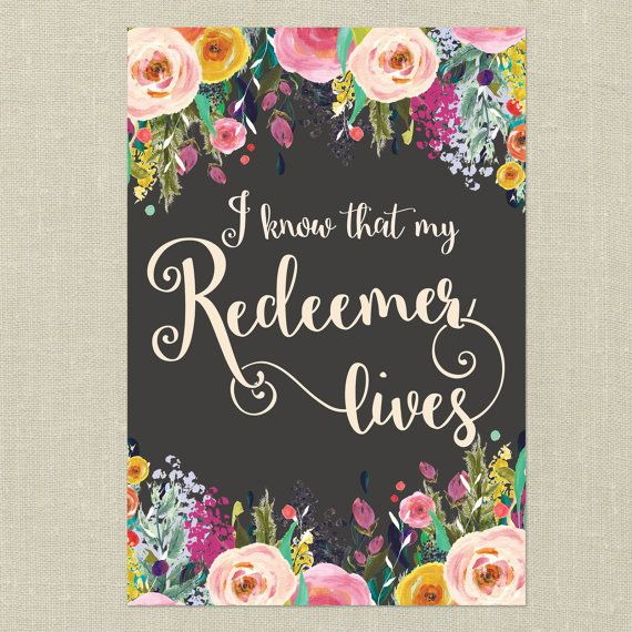 "Bible Verse Printable Art--I Know That My Redeemer Lives--11""x16"", 8""x10"""