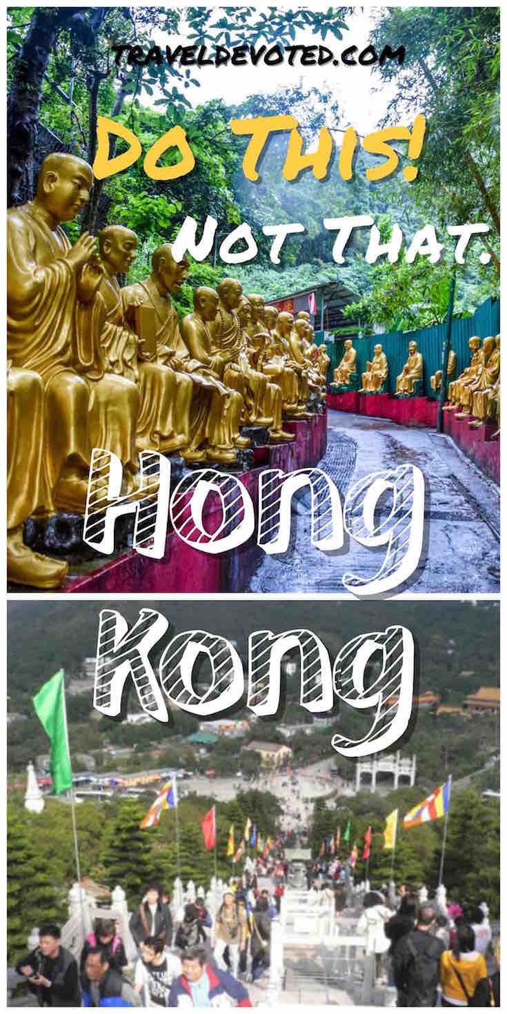 Do this! Not that. Destinations in Hong Kong, and things that can be avoided. Travel tips and tricks for Hong Kong.