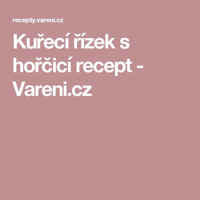 Kuřecí řízek s hořčicí recept - Vareni.cz