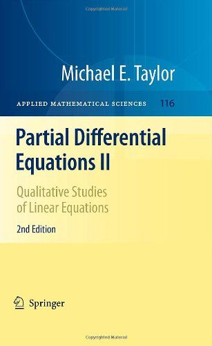 Partial Differential Equations II: Qualitative Studies of Linear Equations, by Michael Taylor