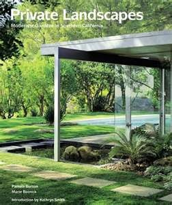 """BOOK: """"PRIVATE LANDSCAPES: MODERNIST GARDENS IN SOUTHERN CALIFORNIA ...Gardens Ideas, Southern California, Pamela Burton, Mary Botnick, Modernist Gardens, Gardens Book, Private Landscapes, Landscapes Architecture, Landscapes Design"""