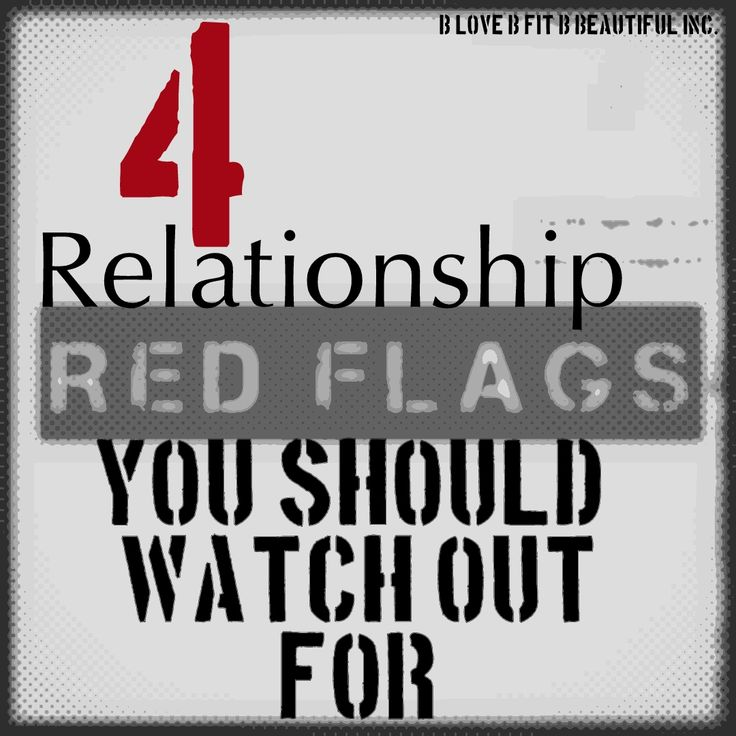 B Beautiful: 4 Relationship Red Flags YOU Should Watch Out For!  http://www.blovebfitbbeautiful.com/2015/01/b-beautiful-4-relationship-red-flags.html