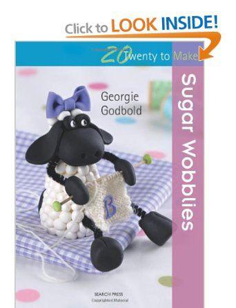 Sugar Wobblies (Twenty to Make): Amazon.co.uk: Georgie Godbold: Books