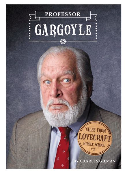 Get a Free Copy of Professor Gargoyle: Tales From Lovecraft Middle School for Your Classroom Library | Quirk Books : Publishers & Seekers of All Things Awesome