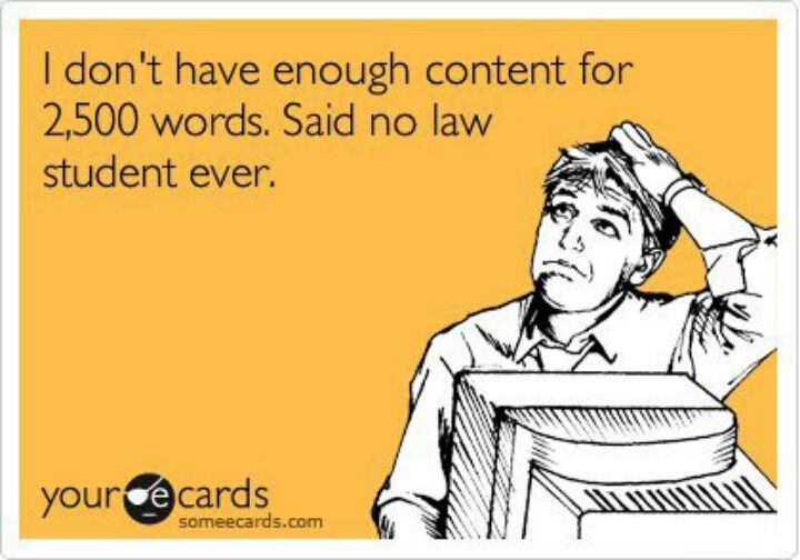 we don't even GET 2500 words... where is THIS law school that dishes out so many words??