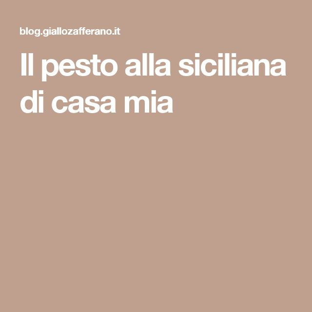 Il pesto alla siciliana di casa mia