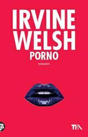 Porno - Irvine Welsh -