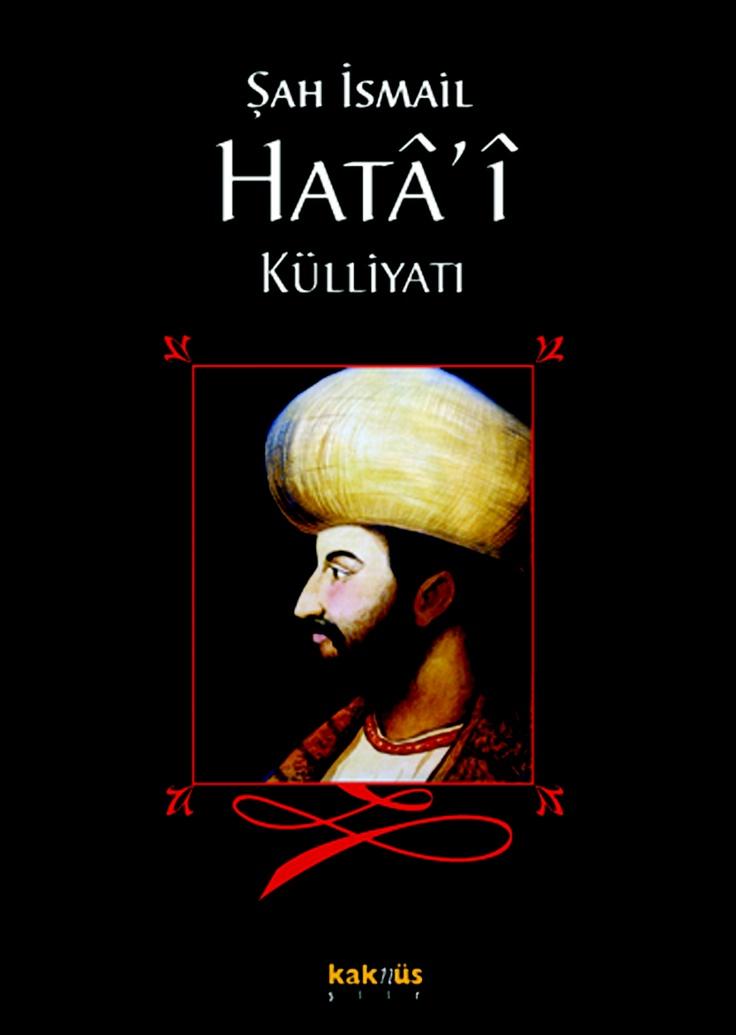 Şah İsmail Hata-i Kûlliyatı http://www.kaknus.com.tr/new/index.php?q=tr/node/525