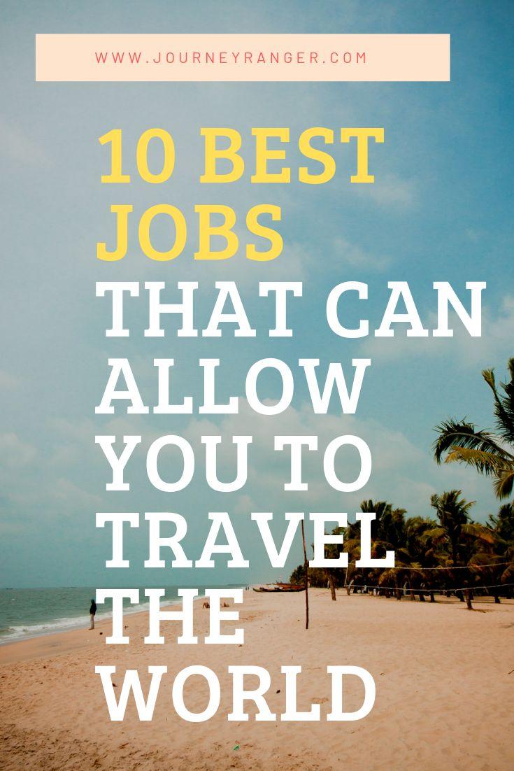 10 Best Jobs That Can Allow You to Travel the World  Dangerous jobs, Good job, Job