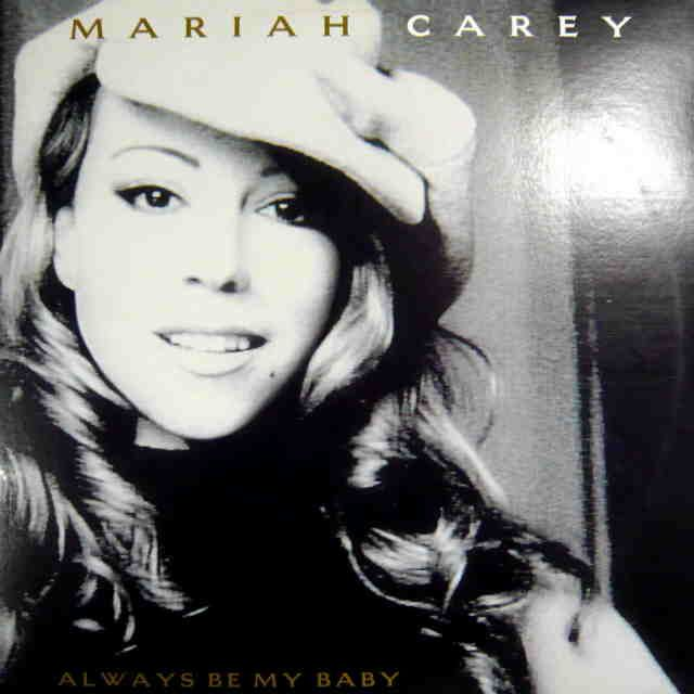 Always Be My Baby - Mariah Carey.