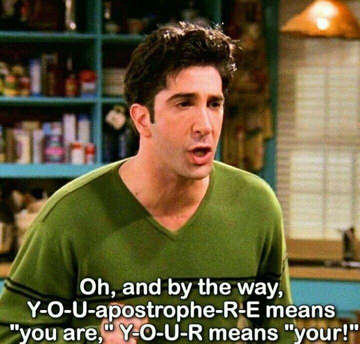 Contraction You Re Friend Memes Ross Friends Memes