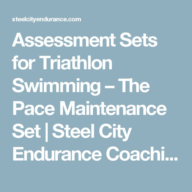 Assessment Sets for Triathlon Swimming – The Pace Maintenance Set | Steel City Endurance Coaching - Triathlon & Endurance Training