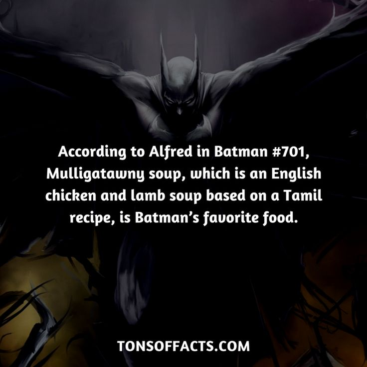 According to Alfred in Batman #701, Mulligatawny soup, which is an English chicken and lamb soup based on a Tamil recipe, is Batman's favorite food. #batman #dc #comics #dccomics #interesting #fact #facts #trivia #superheroes #memes #1