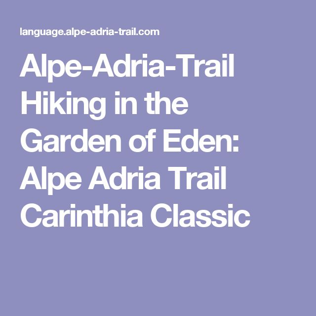 Alpe-Adria-Trail Hiking in the Garden of Eden: Alpe Adria Trail Carinthia Classic