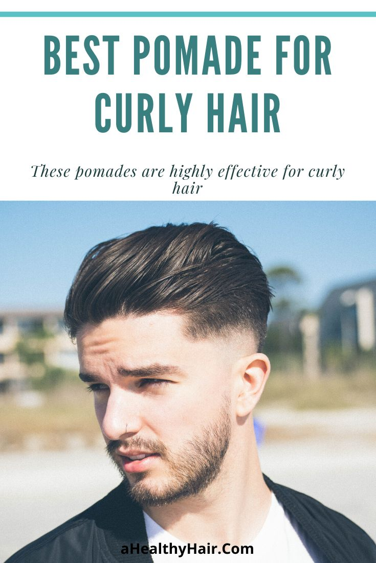 Best pomade for curly hair 2020 difinitive list pomade