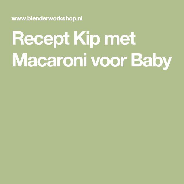 Recept Kip met Macaroni voor Baby