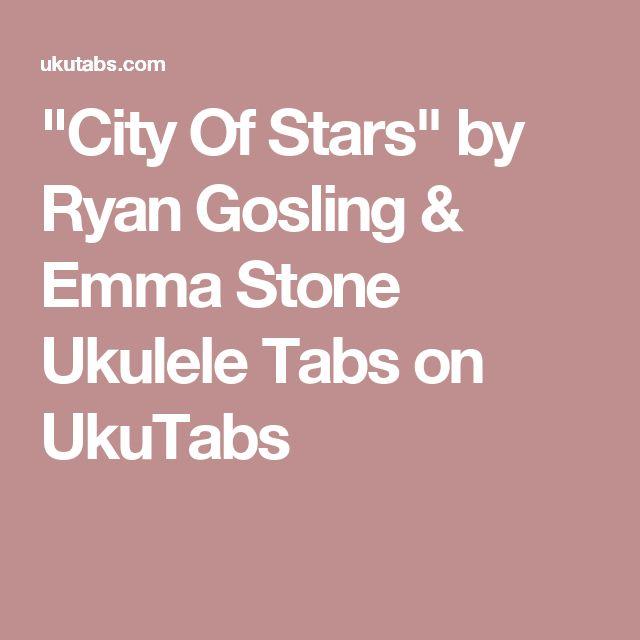 """""""City Of Stars"""" by Ryan Gosling & Emma Stone Ukulele Tabs on UkuTabs"""