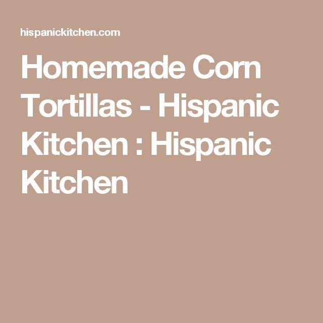 Homemade Corn Tortillas - Hispanic Kitchen : Hispanic Kitchen