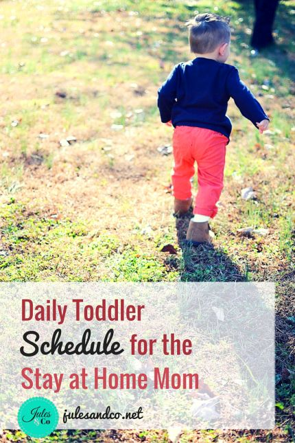 Daily Toddler Schedule for the Stay at Home Mom | Get inspired to schedule your toddler's day with my sample schedule for toddlers. For real moms, not supermoms. | julesandco.net