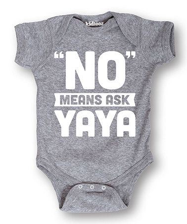 This Heather Gray 'No Means Ask Yaya' Bodysuit - Infant is perfect! #zulilyfinds