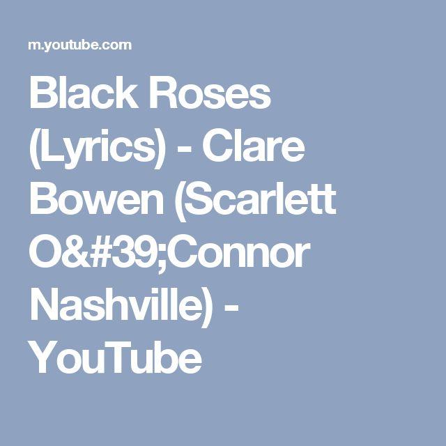 Black Roses (Lyrics)  - Clare Bowen (Scarlett O'Connor Nashville) - YouTube