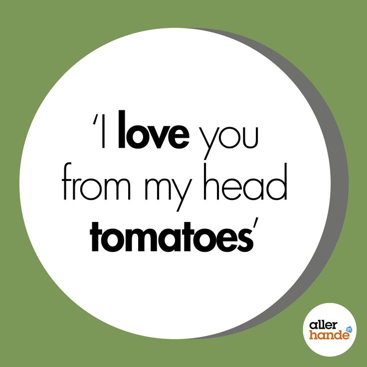 I love you from my head tomatoes.- Quote - Allerhande