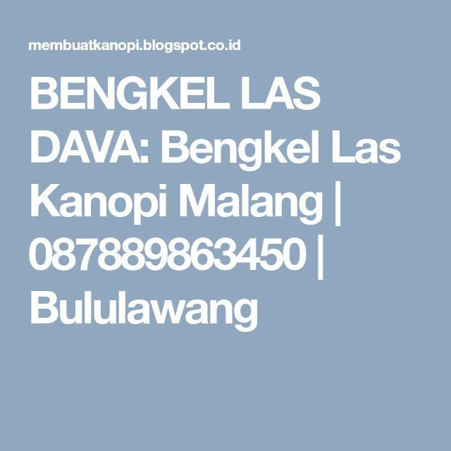 BENGKEL LAS DAVA: Bengkel Las Kanopi Malang   087889863450   Bululawang