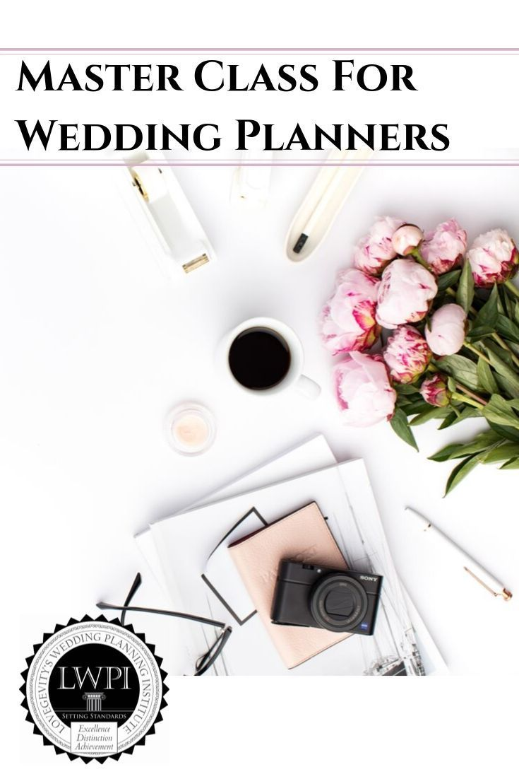 Become A Master Planner Lovegevity S Wedding Planning Institute Certified Event Planner Wedding Event Planner Planner