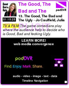#TV #PODCAST  The Good, The Bad and The Ugly    13. The Good, The Bad and The Ugly - Jo Caulfield, Julia Sutherland, Stu Murphy, Gareth Waugh, Richard Melvin    LISTEN...  http://podDVR.COM/?c=aca2eb62-0c4e-2f92-4c11-1f007f13ab2f