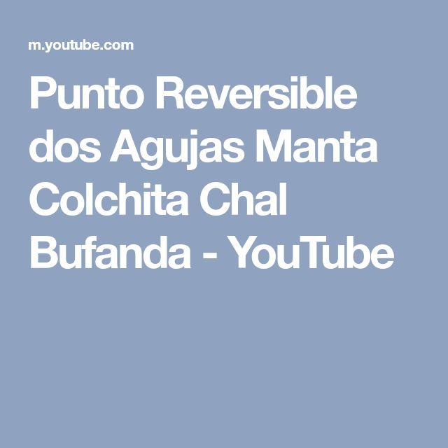 Punto Reversible dos Agujas Manta Colchita Chal Bufanda - YouTube