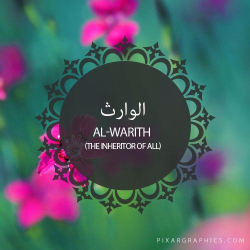 Al-Warith,The Inheritor of All