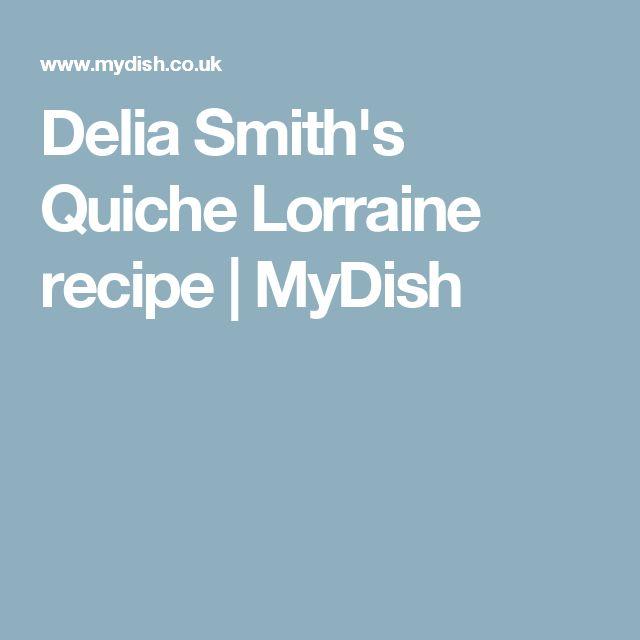 Delia Smith's Quiche Lorraine recipe   MyDish
