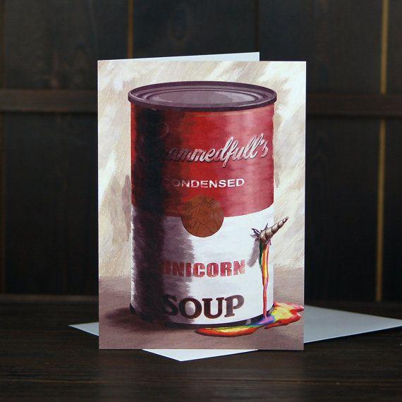 Unicorn Soup Greeting Card - Andy Warhol Soup with Unicorn Pun by Fasanian Artistry