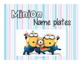 MINION Name Plates 6 different designs with 2 complete sets with 2 different backgrounds. Print, laminate & write your students' names for name plates, cubbies, and/or outstanding work wall.Minions are wonderful for incorporating into your teaching.