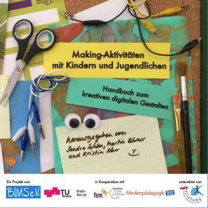 Making mit Kindern und Jugendlichen: Kostenloses E-Book | digital kreativ | digital diy