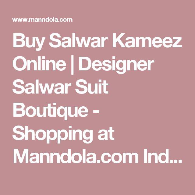 Buy Salwar Kameez Online | Designer Salwar Suit Boutique - Shopping at Manndola.com India