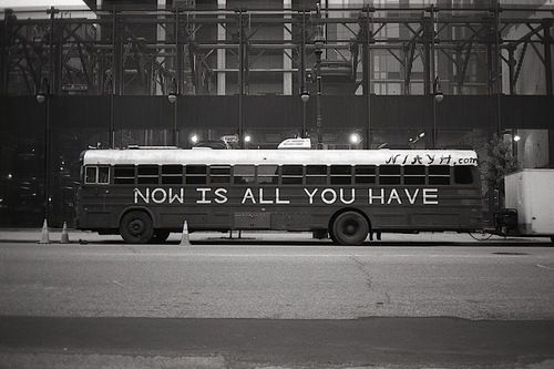 Now Is All You Have. Alan Watts