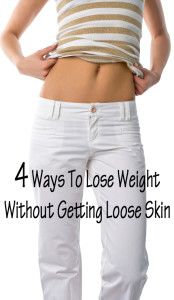 4 ways to lose weight without getting loose skin