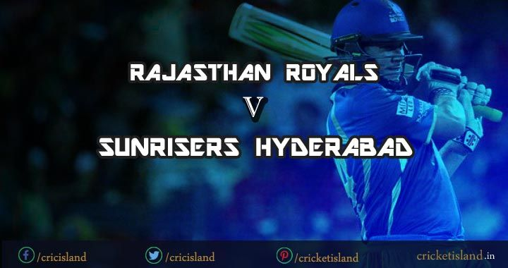 IPL 8 RR vs SRH match preview game 11 IPL 2015