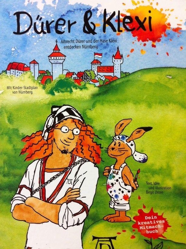 Dürer & Klexi - das kreative Nürnberg-Kinderbuch
