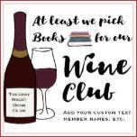 "If you're in a book club and enjoy your wine too, then this book bag will make you laugh. A design that features an illustration of a bottle of red wine, wine glass and stack of books and a phrase in script that reads ""At least we pick books for our wine club"". Add two lines of custom text - your book club name ""Tuesday Night Book Club"", names of your book club members, etc. or delete. Perfect for those who love books and wine!! Check out our coordinating designs by clicking go the…"