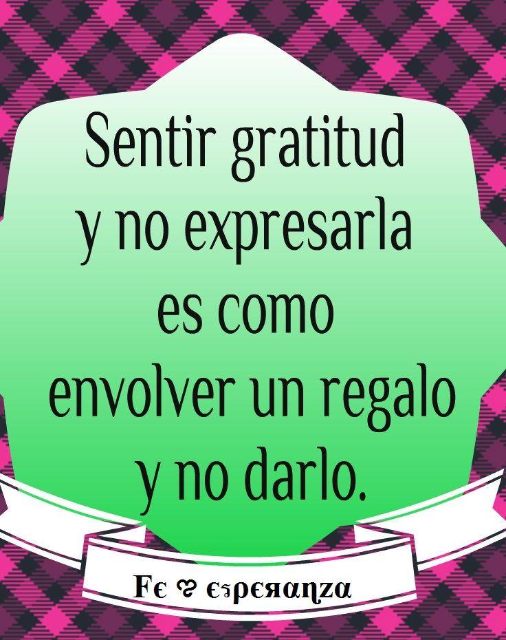 Sentir gratitud y no expresarla es como envolver un regalo - Como envolver un regalo grande ...