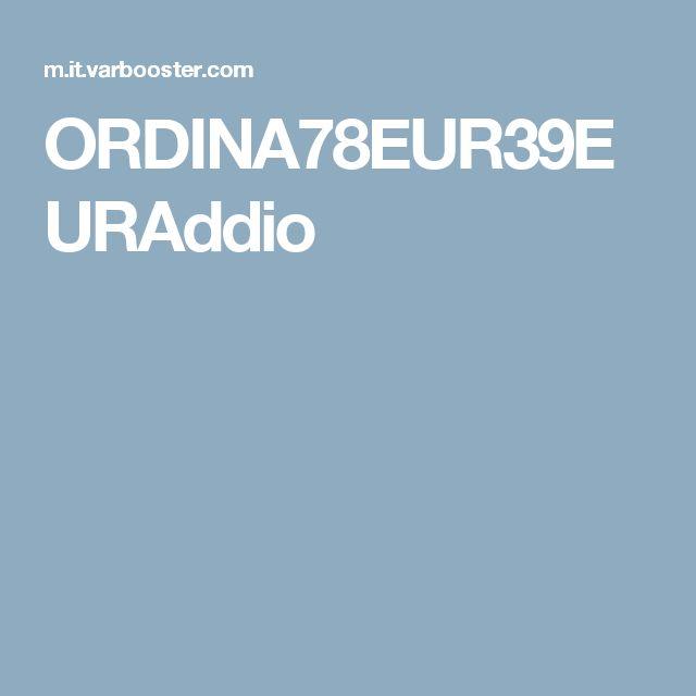 ORDINA78EUR39EURAddio