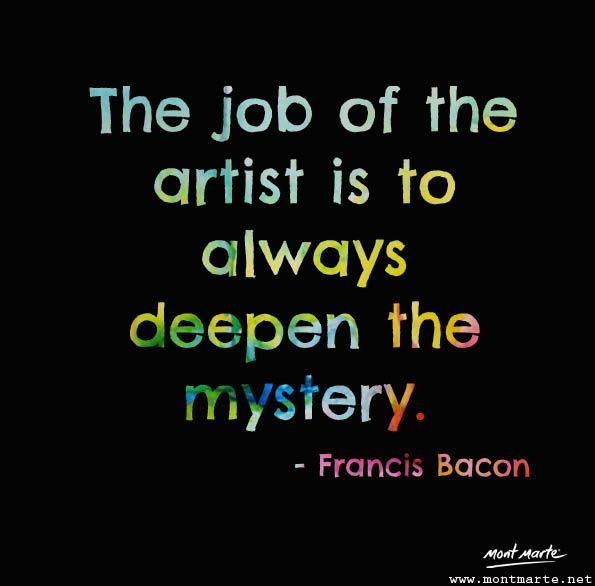 Art Quote by Francis Bacon www.montmarte.net