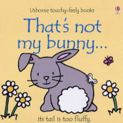 That's+Not+My+Bunny+(Usborne+Touchy-Feely)
