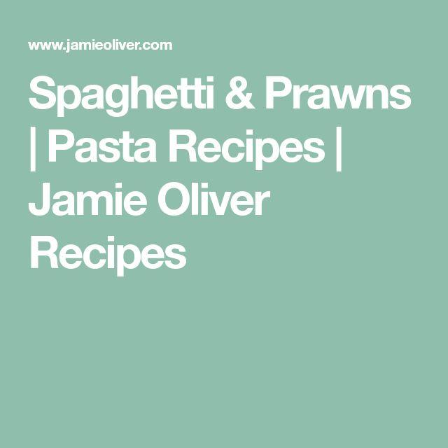 Spaghetti & Prawns   Pasta Recipes   Jamie Oliver Recipes