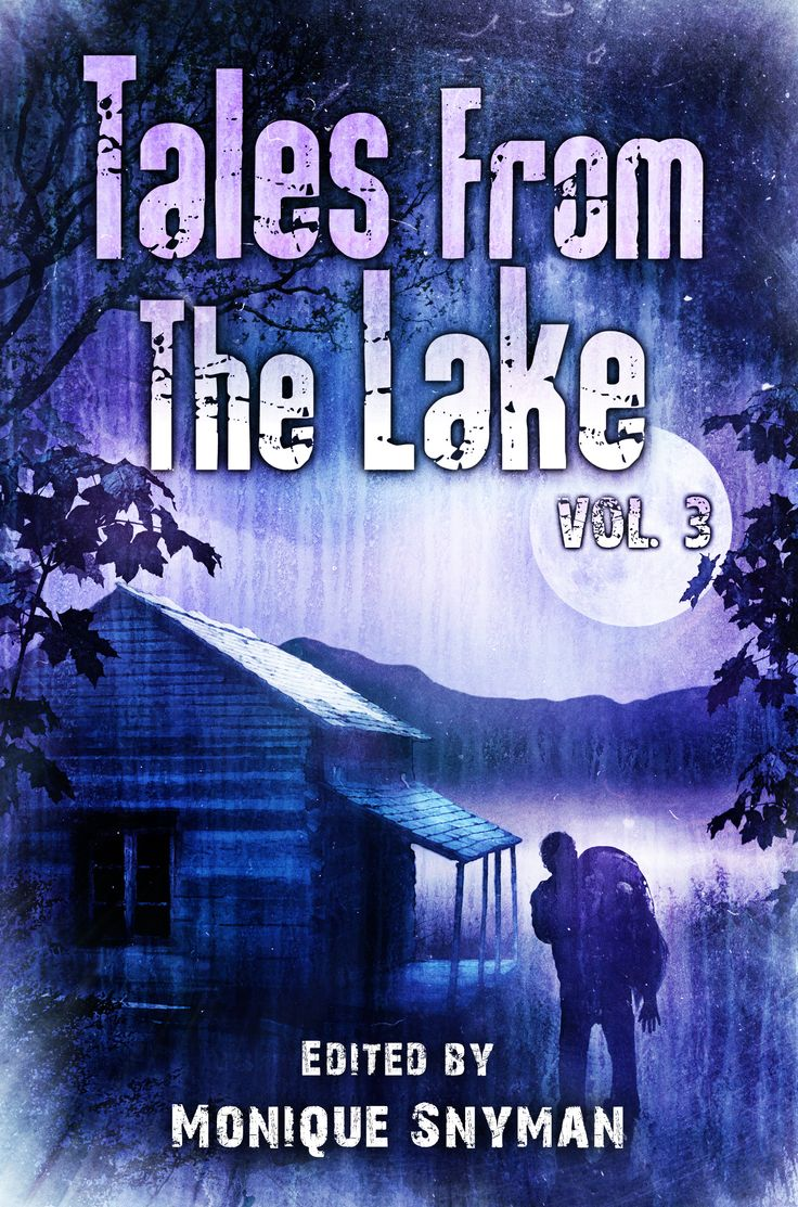 Tales from The Lake Vol.3, out September 30th from Crystal Lake Publishing. Edited by Monique Snyman. Now the entire world knows what I did last Summer.